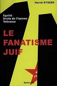Le Fanatisme Juif par Hervé Ryssen