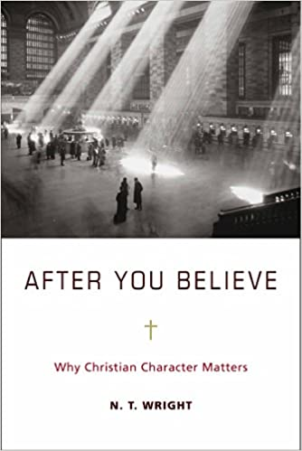After you believe why christian character matters kindle edition after you believe why christian character matters kindle edition by n t wright religion spirituality kindle ebooks amazon fandeluxe Gallery