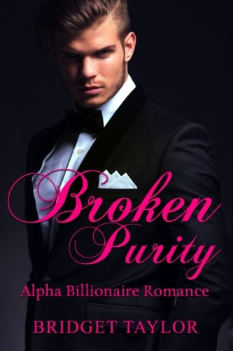 Broken Purity: (Alpha Billionaire Series Book 2) (Volume 2) pdf epub