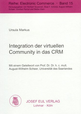 Integration der virtuellen Community in das CRM: Konzeption, Rahmenmodell, Realisierung (Electronic Commerce)