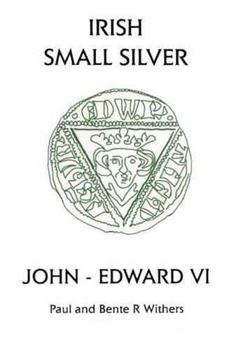 Read Online Irish Small Silver: John - Edward VI: Small Change-VI pdf