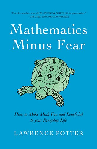 Mathematics Minus Fear: How to Make Math Fun and Beneficial to Your Everyday Life cover