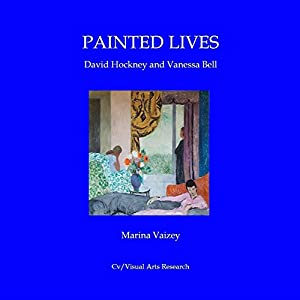 Painted Lives: David Hockney and Vanessa Bell Hörbuch von Marina Vaizey Gesprochen von: Denise Kahn