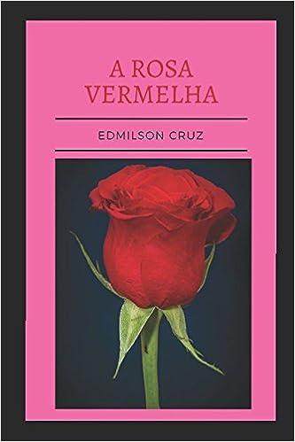 A Rosa Vermelha A Rosa Vermelha Conto Portuguese Edition