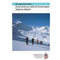 Ski Alpin Bas Valais : Du lac Léman au vallon de Tourtemagne