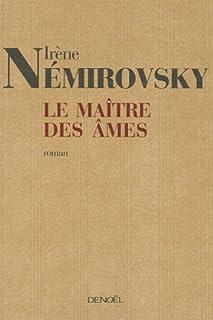 Le maître des âmes : roman, Némirovsky, Irène