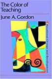 The Color of Teaching (Educational Change and Development Series), June Gordon, 0750709979