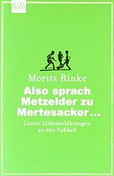 Also sprach Metzelder zu Mertesacker ...: Lauter Liebeserklärungen an den Fußball