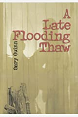 A Late Flooding Thaw Hardcover