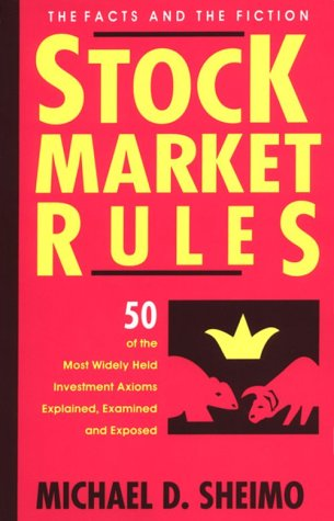 Stock Market Rules: The Facts and the Fiction : 50 of the Most Widely Held Investment Anioms Explained, Examined and Exposed pdf