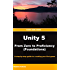 Unity 5 From Zero to Proficiency (Foundations): A step-by-step guide to creating your first game with Unity.