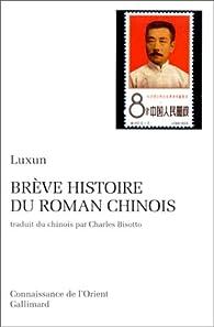 Brève histoire du roman chinois par Lu Xun