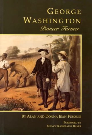 George Washington: Pioneer Farmer (George Washington BookShelf)