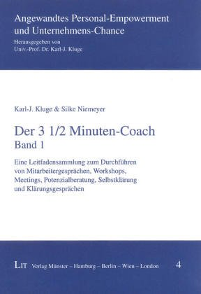 Der 3 1/2 Minuten-Coach. Eine Leitfadensammlung zum Durchführen von Mitarbeitergesprächen, Workshops, Meetings, Potenzialberatung, Selbstklärung und Klärungsgesprächen