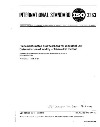Download ISO 3363:1976, Fluorochlorinated hydrocarbons for industrial use -- Determination of acidity -- Titrimetric method pdf