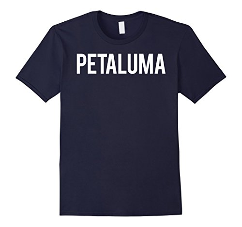 Mens Petaluma T Shirt Cool California CA funny cheap gift tee 2XL - Petaluma Shop The
