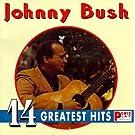 Johnny Bush - 14 Greatest Hits