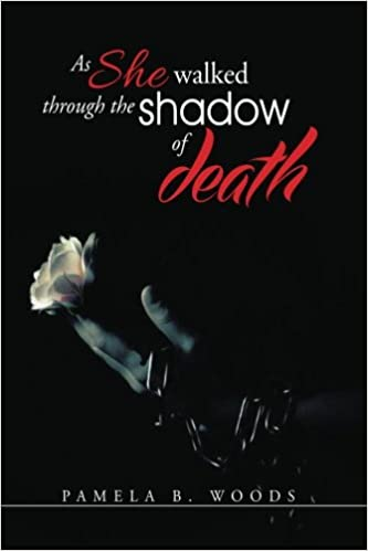 As She Walked Through The Shadow of Death: Mrs Pamela B ...