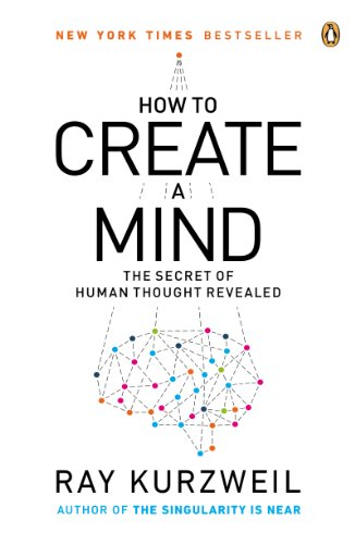 (How to Create a Mind: The Secret of Human Thought Revealed)