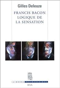 Francis Bacon : Logique de la sensation par Gilles Deleuze