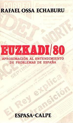 Euzkadi-80. Aproximacion Al Entendimiento De Problemas De España: Amazon.es: Ossa Echaburu, Rafael: Libros