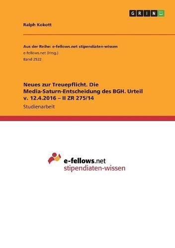 Read Online Neues Zur Treuepflicht. Die Media-Saturn-Entscheidung Des Bgh. Urteil V. 12.4.2016 - II Zr 275/14 (German Edition) PDF