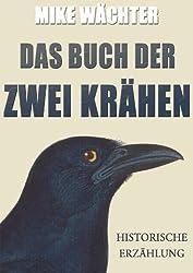 Das Buch der zwei Krähen. Historische Erzählung