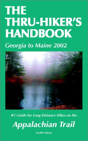 The Thru-hiker's Handbook 2002: Guide to the Appalachian Trail (Georgia to Maine)