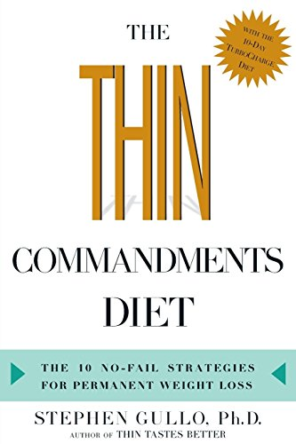 The Thin Commandments Diet: The Ten No-Fail Strategies for Permanent Weight Loss by Gullo, Stephen (2013) Paperback