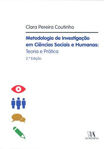Metodologia de Investigação em Ciências Sociais e Humanas. Teoria e Prática