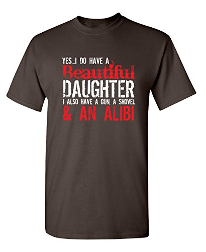 Feelin-Good-Tees-Yes-I-Have-A-Beautiful-Daughter-Funny-Fathers-Day-Novelty-T-Shirt-S-Brown