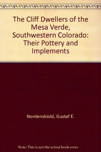 The Cliff Dwellers of the Mesa Verde, Southwestern Colorado: Their Pottery and Implements (A Rio Grande classic) (English and Swedish Edition)