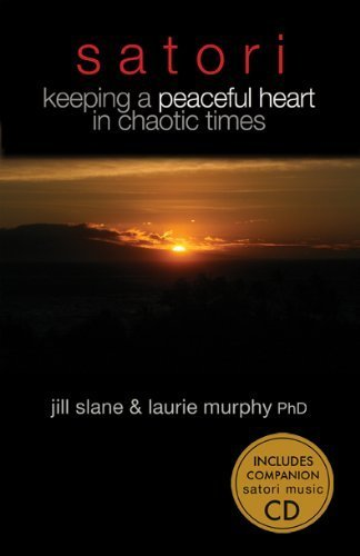 Satori - Keeping a Peaceful Heart in Chaotic Times by Satori House Publishing