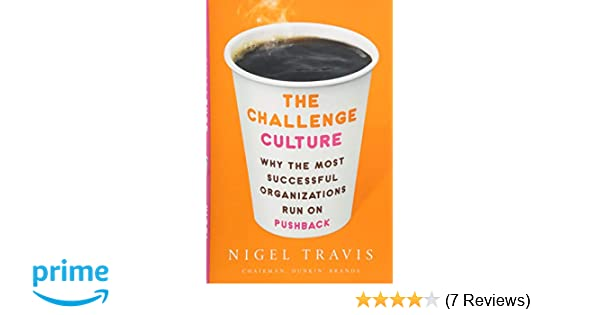 The Challenge Culture: Why the Most Successful Organizations