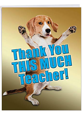 Thank You This Much Teacher Dog - Cute Teacher Thank You Greeting Card with Envelope (Big 8.5 x 11 inch) - Pet Beagle Puppy, Animal Gratitude and Appreciation Card from Students, Parents J2737TYG