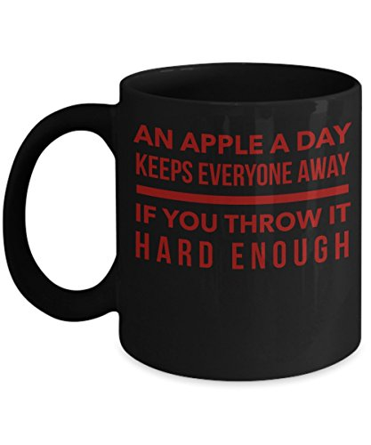 An Apple A Day Keeps Everyone Away If You Throw It Hard Enough Black 11 oz Coffee Mug (An Apple A Day Keeps Everyone Away)