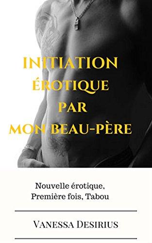 Initiation érotique par mon beau-père - 1 (Bad beau-père) (. Kindle App Ad