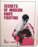 Secrets of Modern Knife Fighting, Steele, David E., 0317940376