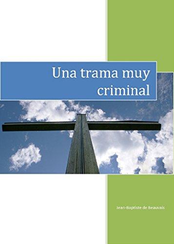 Descargar Libro Una Trama Muy Criminal Enrique Campos Viejo