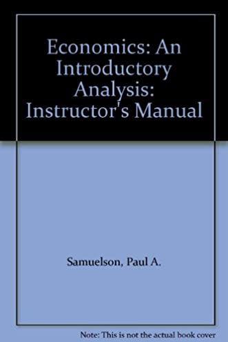 economics instructor s manual an introductory analysis paul a rh amazon com Solution Manual Instructors Manuals for Textbooks