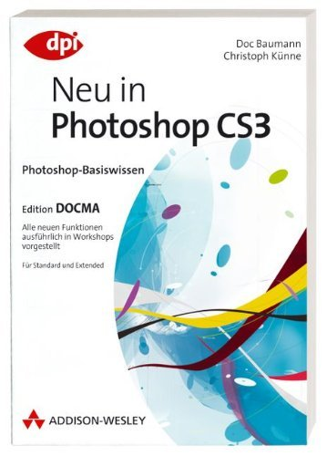 Neu in Photoshop CS3 by Doc Baumann (2007-05-01)