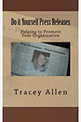 Do it Yourself Press Releases: Helping to Promote Your Organization Paperback