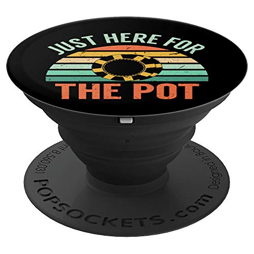 Just Here For The Pot | Funny Poker Player Chips PopSockets Grip and Stand for Phones and Tablets
