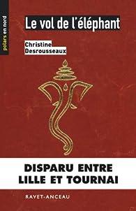 Le vol de l'éléphant par Christine Desrousseaux