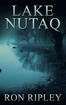 Lake Nutaq (Berkley Street Series Book 6) by [Ripley, Ron]