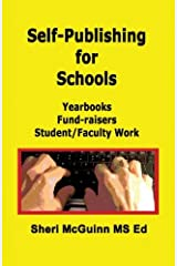 Self-Publishing for Schools: Yearbooks, Fund-Raisers, Student/Faculty Work Paperback
