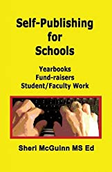 Self-Publishing for Schools: Yearbooks, Fund-Raisers, Student/Faculty Work