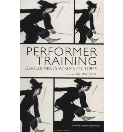 Download [(Performer Training: Developments Across Cultures)] [Author: Ian Watson] published on (November, 2001) ebook