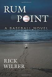 Rum Point: A Baseball Novel