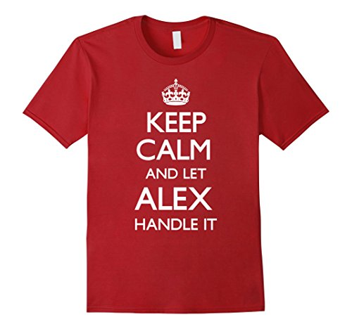 Alex Grey T-shirts (Mens Let Alex Handle It Keep Calm Funny T-Shirt Large Cranberry)